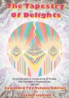 Tapestry Of Delights: Expanded Two-volume Edition : The Ultimate Guide to UK Rock & Pop of the Beat, R&B, Psychedelic and Progressive Eras 1963-1976 (Two Books) - Book