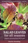 Salad Leaves for All Seasons : Organic Growing from Pot to Plot - Book
