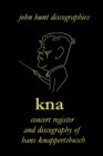 KNA, Concert Register and Discography of Hans Knappertsbusch, 1888-1965 - Book