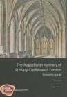 The Augustinian nunnery of St Mary Clerkenwell, London - Book