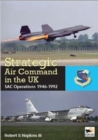 SAC in the UK : Reflex, Refuelling, and Reconnaissance, 1946-1992 - Book