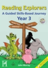 Reading Explorers - Year 3 : A Guided Skills-based Journey - Book