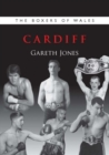 The Boxers of Wales : Cardiff Vol. 1 - Book