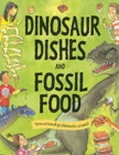 Dinosaur Dishes and Fossil Food - Book