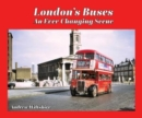 London's Buses - An Ever Changing Scene - Book