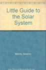 LITTLE GUIDE TO THE SOLAR SYSTEM - Book