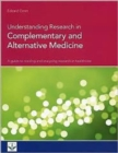 Understanding Research in Complementary and Alternative Medicine : A Guide to Reading and Analysing Research in Healthcare - Book