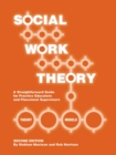 Social Work Theory : A Straightforward Guide for Practice Educators and Placement Supervisors - Book