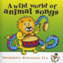 Wild World of Animal Songs - CD
