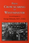 From Crow-scaring to Westminster : The Autobiography of George Edwards, M.P., O.B.E. - Book
