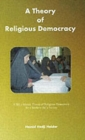 A Theory of Religious Democracy : A Shia Islamic Theory of Religious Democracy for a Modern Shia Society - Book