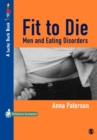 Fit to Die : Men and Eating Disorders - Book
