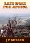 Last Boat for Africa : A District Officer's Experiences During Swaziland's Run Up to Independence in the 1960s - Book