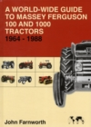 A World-wide Guide to Massey Ferguson 100 and 1000 Tractors 1964-1988 - Book
