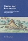Castles and Landscapes : Power, Community and Fortification in Medieval England - Book