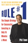 Rule #1 : The Simple Strategy for Successful Investing in Only 15 Minutes a Week - Book