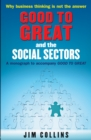Good to Great and the Social Sectors : A Monograph to Accompany Good to Great - Book