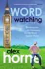Wordwatching : Breaking into the Dictionary: It's His Word Against Theirs - Book