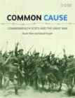 Common Cause : Commonwealth Scots and the Great War - Book