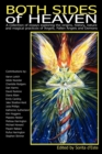 Both Sides of Heaven : A Collection of Essays Exploring the Origins, History, Nature and Magical Practices of Angels, Fallen Angels and Demons - Book