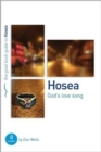 Hosea: God's Lovesong : 8 studies for individuals or groups - Book
