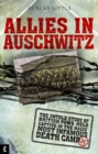 Allies in Auschwitz : The Untold Story of British POWs Held Captive in the Nazis' Most Infamous Death Camp - Book