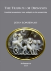 The Triumph of Dionysos : Convivial processions, from antiquity to the present day - Book