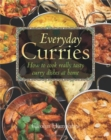 Everyday Curries : How to Cook Really Tasty Curry Dishes at Home - Book