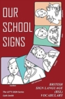 OUR SCHOOL SIGNS : British Sign Language (BSL) Vocabulary - Book