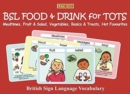 BSL BSL FOOD & DRINK for TOTS : Mealtimes, Fruit & Salad, Vegetables, Basics & Treats, Hot Favourites: British Sign Language Vocabulary - Book