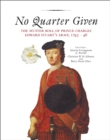No Quarter Given : The Muster Roll of Prince Charles Edward Stuart's Army, 1745-46 - eBook