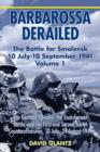 Barbarossa Derailed: the Battle for Smolensk 10 July - 10 September 1941 Volume 1 : The German Advance, the Encirclement Battle, and the First and Second Soviet Counteroffensives, 10 July-24 August 19 - Book