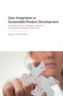 User Integration in Sustainable Product Development : Organisational Learning Through Boundary-Spanning Processes - Book