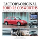 Factory-Original Ford RS Cosworth : The Originality Guide to the Ford Sierra, Sapphire & Escort RS Cosworths - Book