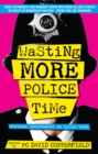 Wasting More Police Time : Further Adventures in La-La Land - Book