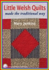 Little Welsh Quilts : Made the Traditional Way - Book