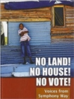 No Land! No House! No Vote! : Voices from Symphony Way - Book