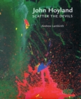 John Hoyland RA : Scatter the Devils - Book