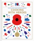 Cooking With Heroes: The Royal British Legion Centenary Cookbook - Book