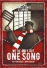 We've Only Got One Song : Arsenal Terrace Songs & Chants - Book