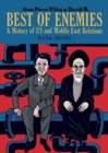 Best of Enemies : A History of US and Middle East Relations 1953-1984 - Book