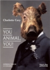 You Animal, You! : Charlotte Cory - Book