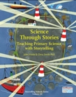 Science Through Stories : Teaching Primary Science with Storytelling - Book