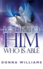 Look to Him Who Is Able - Book