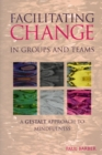 Facilitating Change in Groups and Teams : A Gestalt Approach to Mindfulness - Book
