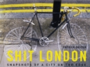 Shit London : Snapshots of a City on the Edge - Book