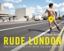 Rude London : Snapshots of a city with its pants down - Book