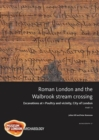 Roman London and the Walbrook Stream Crossing - Book