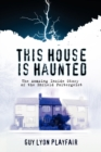 This House is Haunted : The Amazing Inside Story of the Enfield Poltergeist - Book