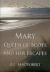 Mary, Queen of Scots and Her Escapes - Book